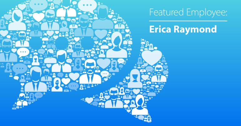 January Employee Spotlight: Erica Raymond