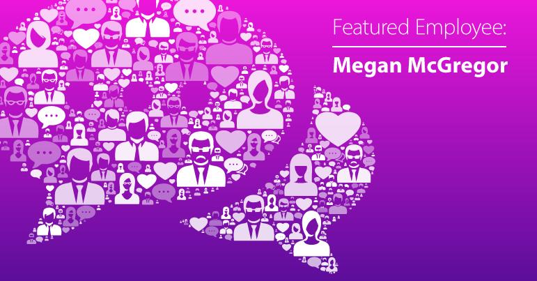 July Employee Spotlight: Megan McGregor