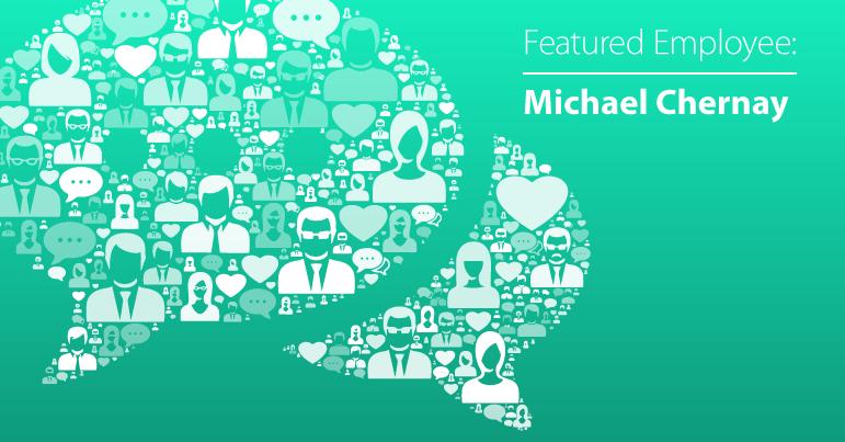 October Employee Spotlight: Michael Chernay